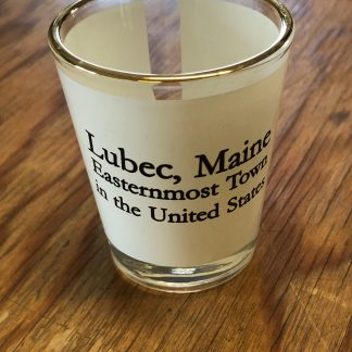 Lubec Easternmost Town Shot Glass